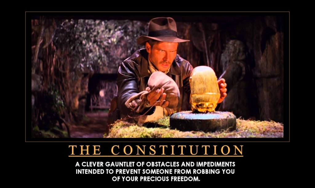 The Constitution:A Clever Gauntlet of Obstacles and Impediments Intended to Prevent Someone from Robbing You of Your Precious Freedom.